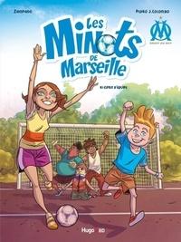 Gilles Zampano et Pedro J. Colombo - OM Droit au but ! : Les minots de Marseille Tome 1 : Esprit d'équipe.
