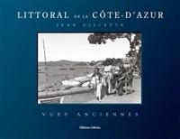 Gilletta éditions et Jean-Paul Potron - Littoral de la Côte d'Azur, vues anciennes.