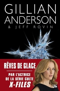Gillian Anderson et Jeff Rovin - Earthend Tome 2 : Rêves de glace.