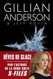 Gillian Anderson et Jeff Rovin - Earthend Tome 2 : Rêves de glace.