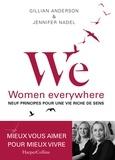 Gillian Anderson et Jennifer Nadel - We, Women everywhere - Neuf principes pour une vie riche de sens.