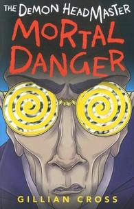 Gillian Cross - The Demon Headmaster  : Mortal Danger.
