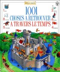 Gillian Doherty et Teri Gower - 1001 choses à retrouver à travers le temps.
