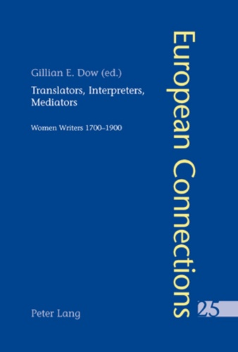 Gillian Dow - Translators, Interpreters, Mediators - Women Writers 1700-1900.