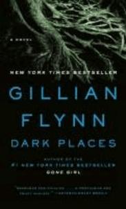 Gillian Flynn - Dark Places - A Novel.