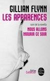 Gillian Flynn - Les Apparences - Suivi de Nous allons mourir ce soir.
