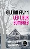 Gillian Flynn - Les Lieux sombres.