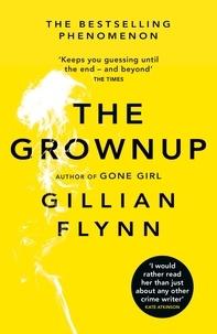 Gillian Flynn - The Grownup.
