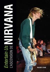 Gillian G. Gaar - Entertain  Us - L'ascension de Nirvana.
