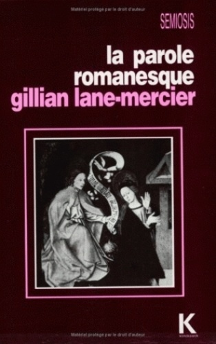 Gillian Lane-Mercier - La parole romanesque.