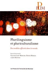Gillian Lane-Mercier et Denise Merkle - Plurilinguisme et de pluriculturalisme - Des modèles officiels dans le monde.