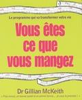 Gillian McKeith - Vous êtes ce que vous mangez - Le programme qui va transformer votre vie.