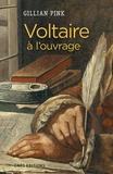 Gillian Pink - Voltaire à l'ouvrage.