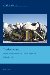 Gillian Pye - Trash Culture - Objects and Obsolescence in Cultural Perspective.