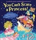 Gillian Rogerson et Sarah McIntyre - You Can't Scare a Princess!.