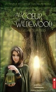 Gillian Summers - La trilogie des gens de la foire médiévale Tome 2 : Au coeur de Wildewood.