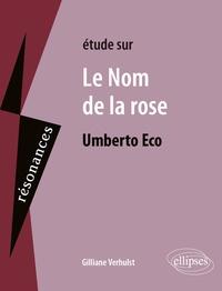 Gilliane Verhulst - Etude sur Le Nom de la rose, Umberto Eco.