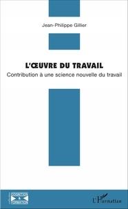 Loeuvre du travail - Contribution à une science nouvelle du travail.pdf