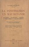 Gillier et Jules Carde - La pénétration en Mauritanie - Découverte. Explorations. Conquête. La police du désert et la pacification définitive.