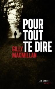 Gilly MacMillan - Pour tout te dire.