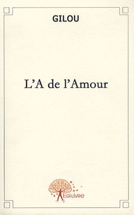 Gilou - L'A de l'Amour.