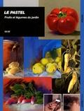 Gilse - Le pastel - Fruits et légumes du jardin.