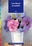 Gilse - Les fleurs au pastel - Avec 2 planches d'esquisses.
