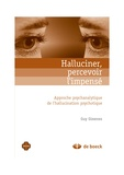 Gimenez - Halluciner, percevoir l'impensé - Approche psychanalitique de l'hallucination psychotique.