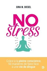 Galabria.be No stress - Grâce à la pleine conscience, 50 manières de faire face à une vie de dingue Image