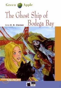 Gina D. B. Clemen - The Ghost Ship of Bodega Bay. 1 Cédérom