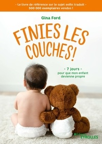 Gina Ford - Finies les couches !.