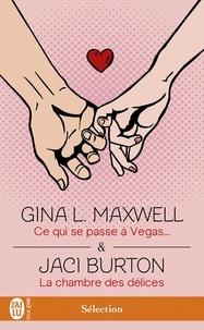 Gina L Maxwell et Jaci Burton - Ce qui se passe à Vegas ; La chambre des délices.