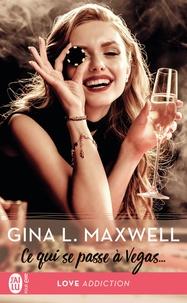 Gina L Maxwell - Ce qui se passe à Vegas,,,.
