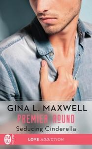Gina L Maxwell - Premier round Tome 1 : Seducing Cinderella.