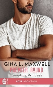 Gina L Maxwell - Premier round Tome 2 : Tempting princess.