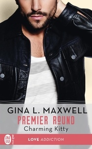 Gina L Maxwell - Premier round Tome 3 : Charming Kitty.