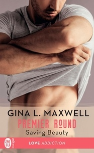 Gina L Maxwell - Premier round Tome 4 : Saving Beauty.