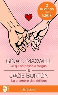 Gina L Maxwell et Jaci Burton - Sélection Rendez-vous amoureux - Ce qui se passe à Vegas ; La chambre des délices.