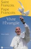 Gina Loehr et Al Giambrone - Saint François, Pape François - Vivre l'Evangile.