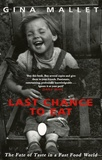 Gina Mallet - Last Chance to Eat - The Fate os Taste in a Fast Food World.