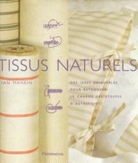 Gina Moore et Ian Mankin - Tissus naturels.