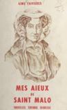 Gine Favières - Mes aïeux de Saint-Malo - Lettres et journaux de bord du XVIIIe siècle.