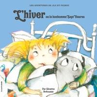Ginette Anfousse - Jiji et Pichou  : L'hiver ou le bonhomme Sept-Heures.