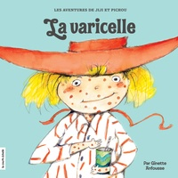 Ginette Anfousse - Jiji et Pichou  : La varicelle.