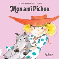 Ginette Anfousse - Jiji et Pichou  : Mon ami Pichou.