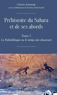 Blackclover.fr Préhistoire du Sahara et de ses abords - Tome 1, Le Paléolithique ou le temps des chasseurs Image