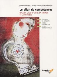 Ginette Beaulieu et Guylaine Michaud - Le bilan de compétences - Regards croisés entre la théorie et la pratique.
