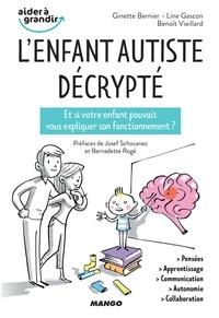 Ginette Bernier et Line Gascon - L'enfant autiste décrypté - Et si votre enfant pouvait vous expliquer son fonctionnement ?.