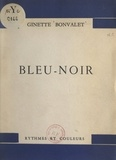 Ginette Bonvalet et Paul Fort - Bleu-noir.