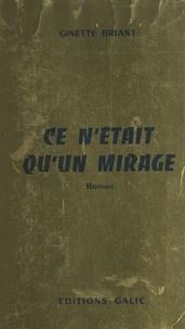 Ginette Briant - Ce n'était qu'un mirage.
